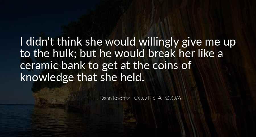 Break Her Quotes #484551