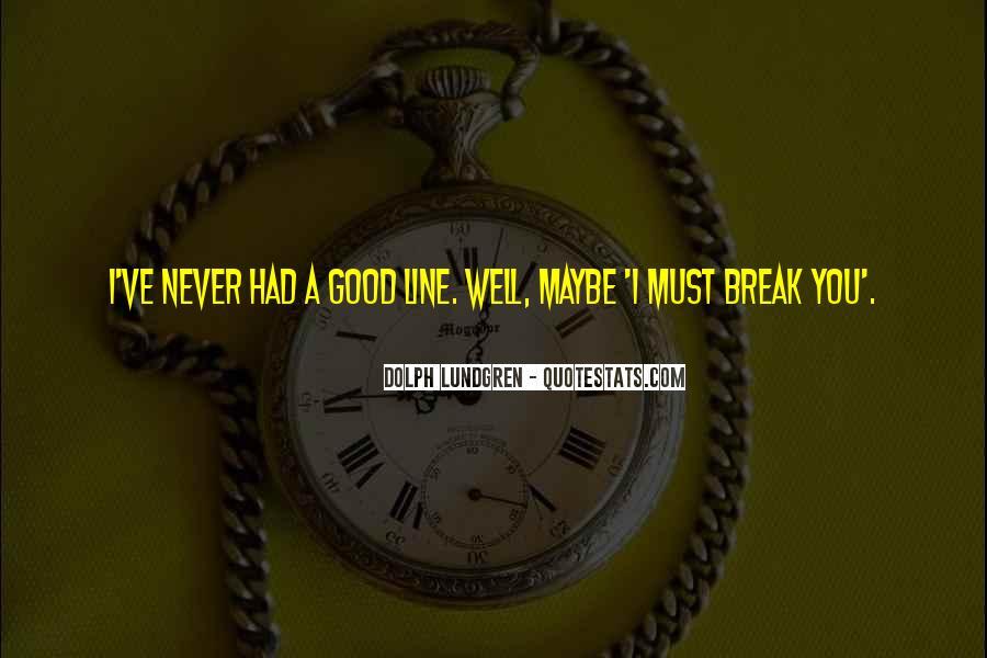 Break Up Line Quotes #1189769