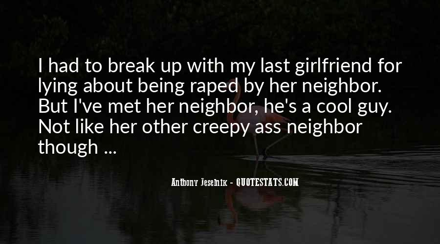 Break Up With Her Quotes #1581432