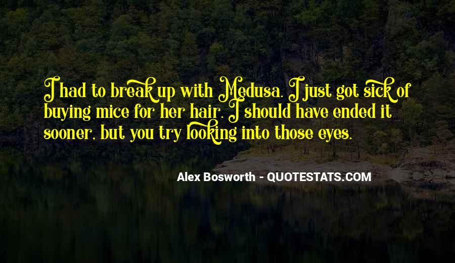 Break Up With Her Quotes #1830609