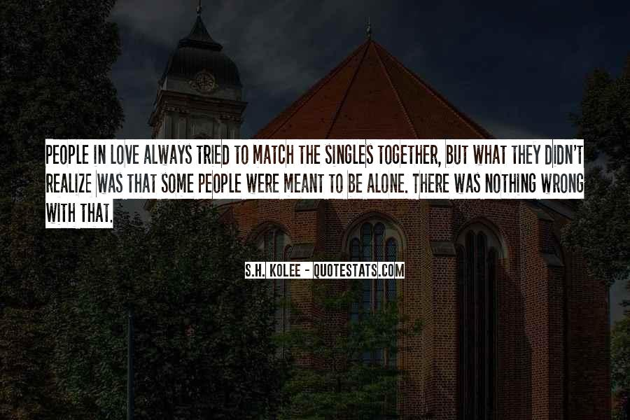 Quotes About Love For Singles #1722120