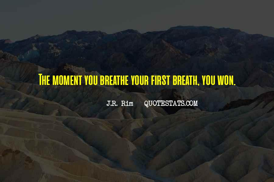 Breathe Out Quotes #297941