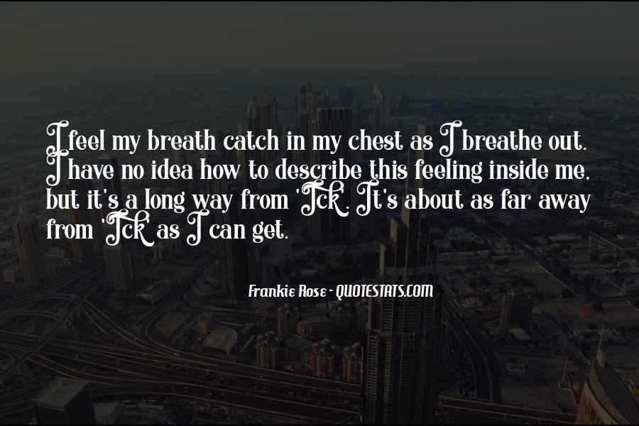 Breathe Out Quotes #554848