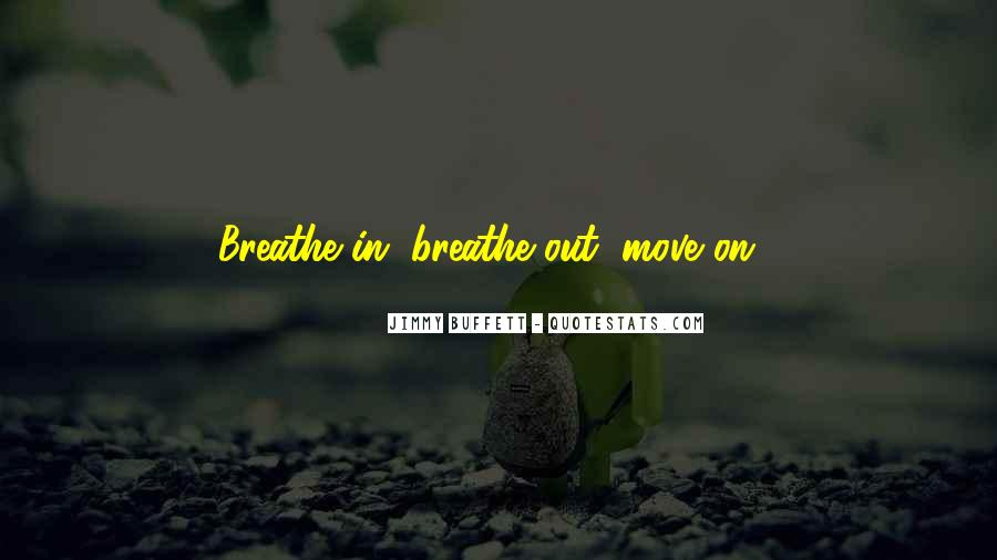 Breathe Out Quotes #63827