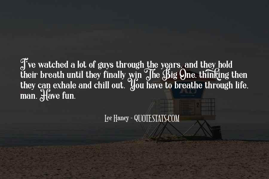 Breathe Out Quotes #677130