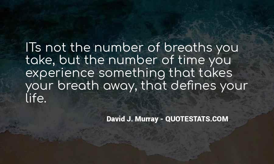 Breaths Away Quotes #1871034