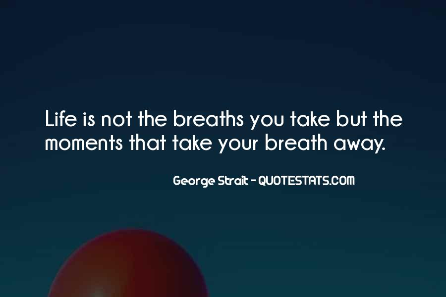 Breaths Away Quotes #413166