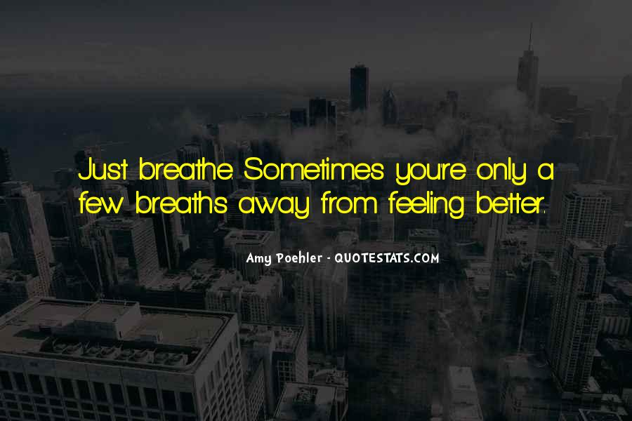 Breaths Away Quotes #474989