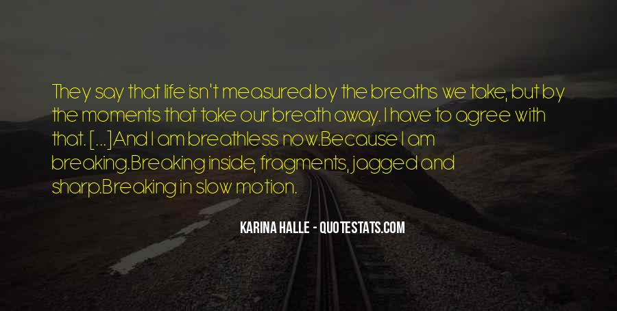 Breaths Away Quotes #762357