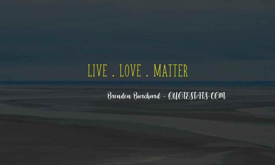 Brendon Burchard Love Quotes #1060780