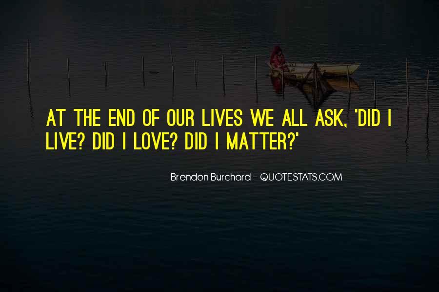 Brendon Burchard Love Quotes #401442