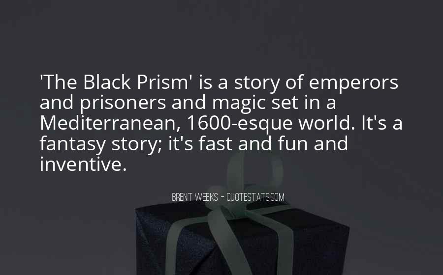 Brent Weeks Black Prism Quotes #473829