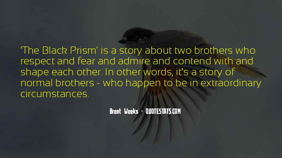 Brent Weeks Black Prism Quotes #710466