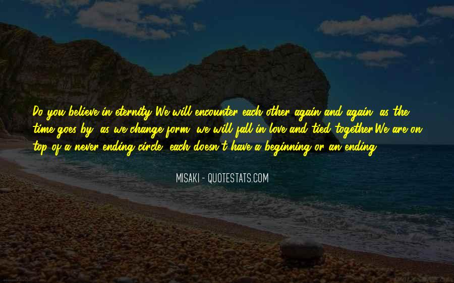 Quotes About Love Ending And Beginning #1054857