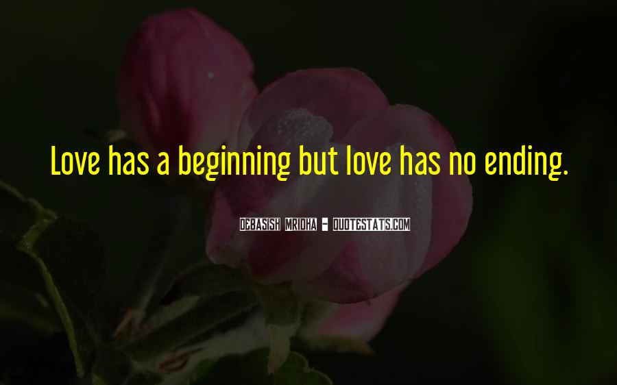 Quotes About Love Ending And Beginning #1547063