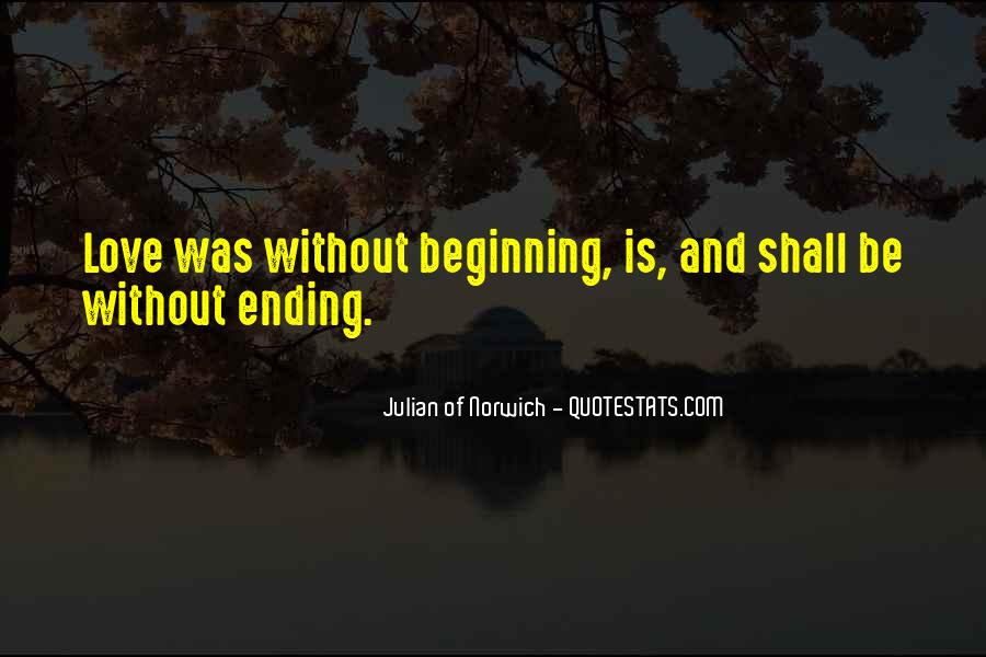 Quotes About Love Ending And Beginning #266301