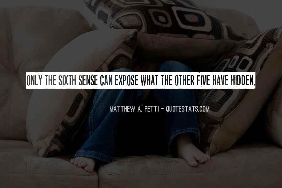 Quotes About The Sixth Sense #1309614