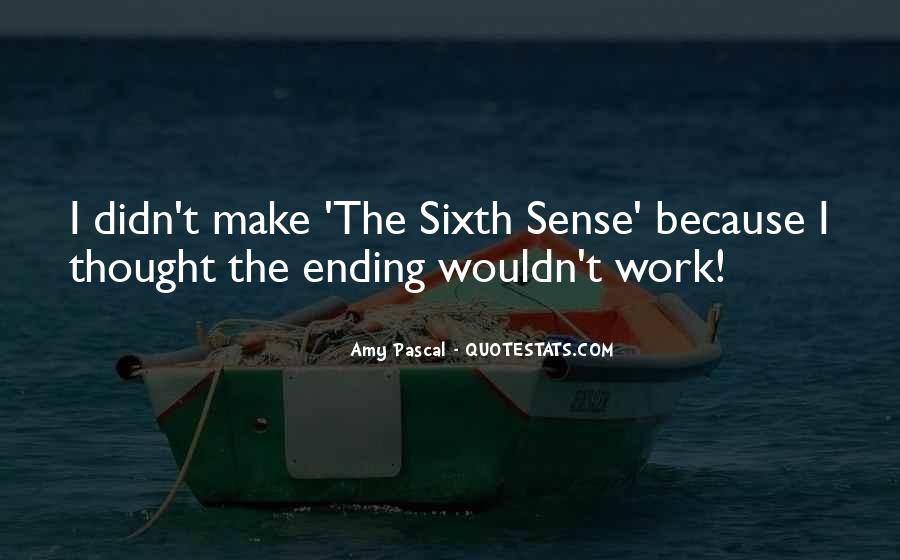 Quotes About The Sixth Sense #1828476