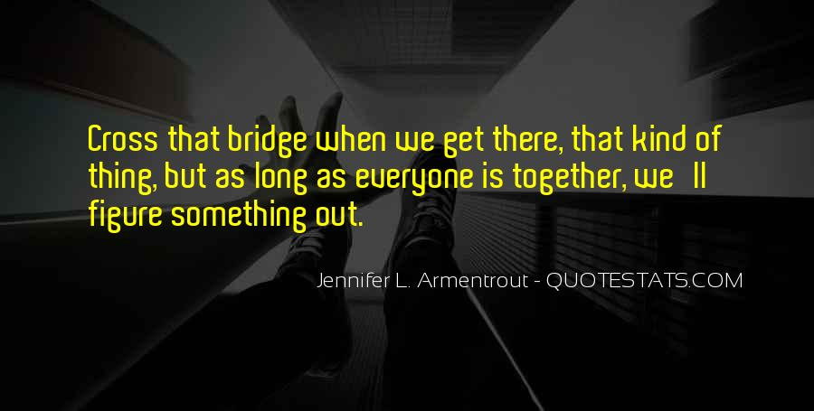 Bridge To Nowhere Quotes #51109