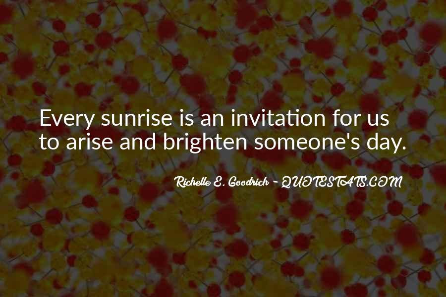 Brighten Her Day Quotes #1581084