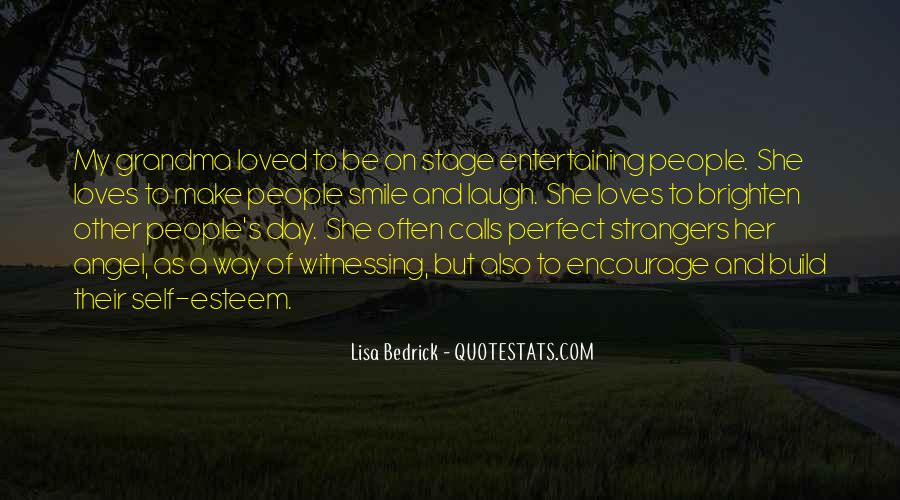 Brighten Her Day Quotes #299879