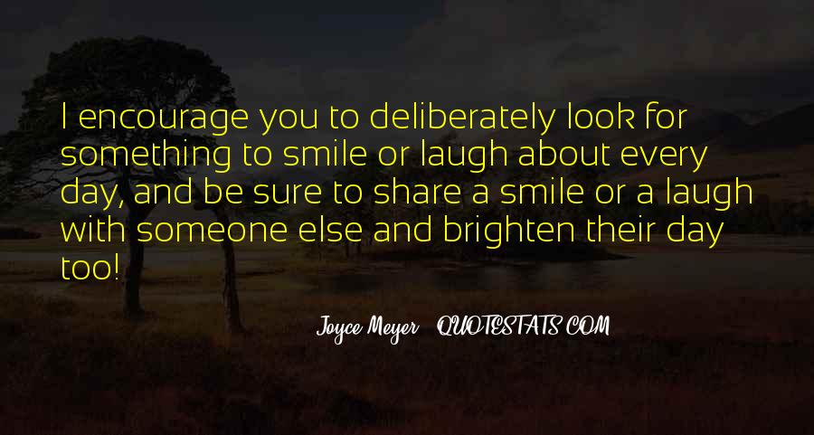 Brighten Her Day Quotes #317925