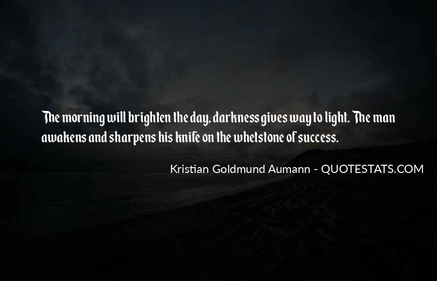 Brighten Her Day Quotes #704860