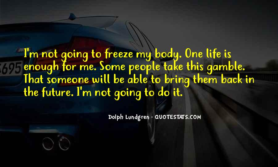 Bring Me Back To Life Quotes #1304826
