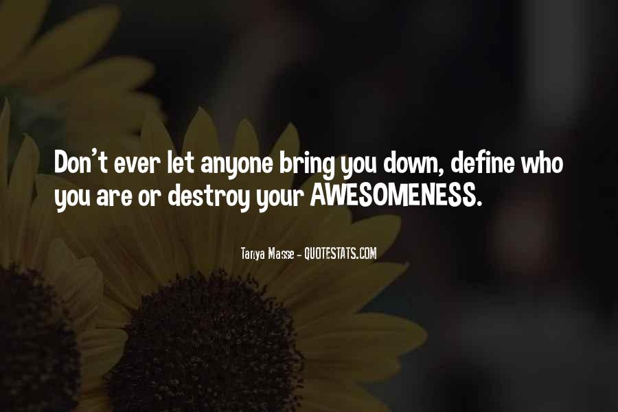 Bring You Down Quotes #227365