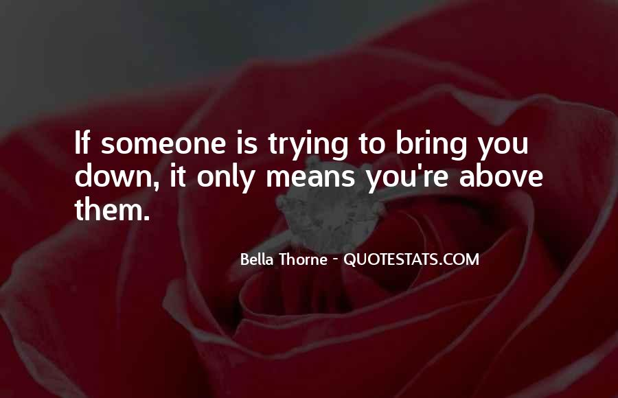 Bring You Down Quotes #830415