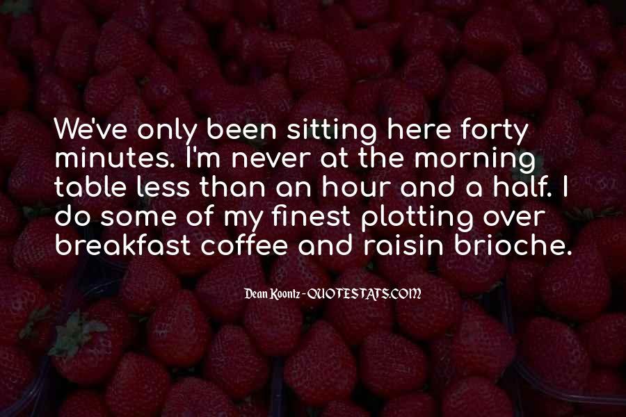 Brioche Quotes #1796881