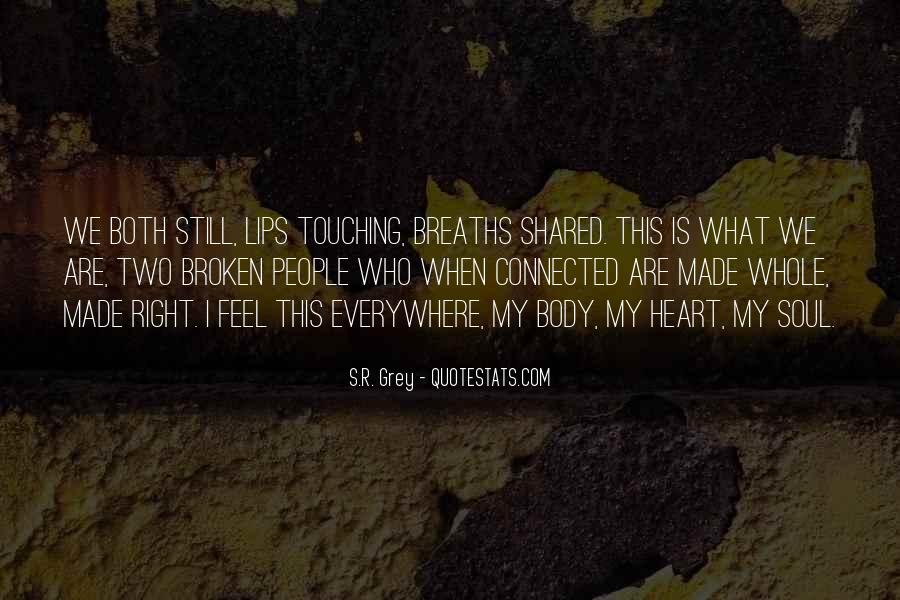 Broken Heart And Soul Quotes #1349452
