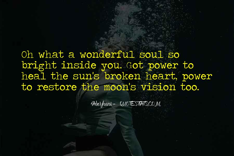 Broken Heart And Soul Quotes #204653