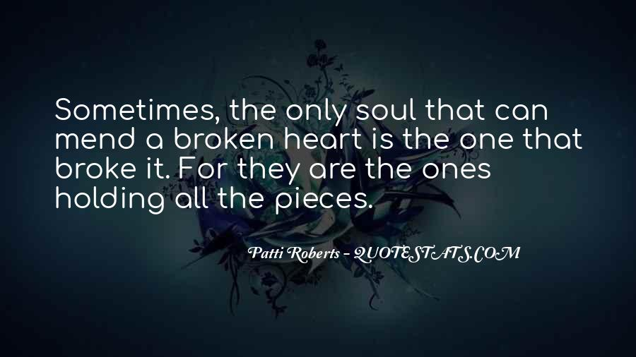 Broken Heart And Soul Quotes #712864