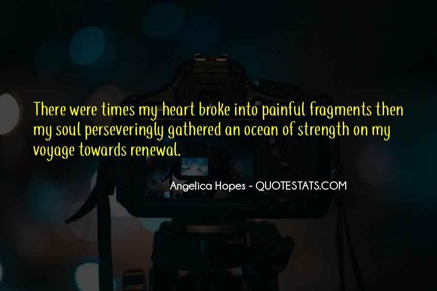 Broken Heart And Soul Quotes #889287