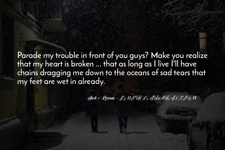 Broken Heart And Tears Quotes #1186041