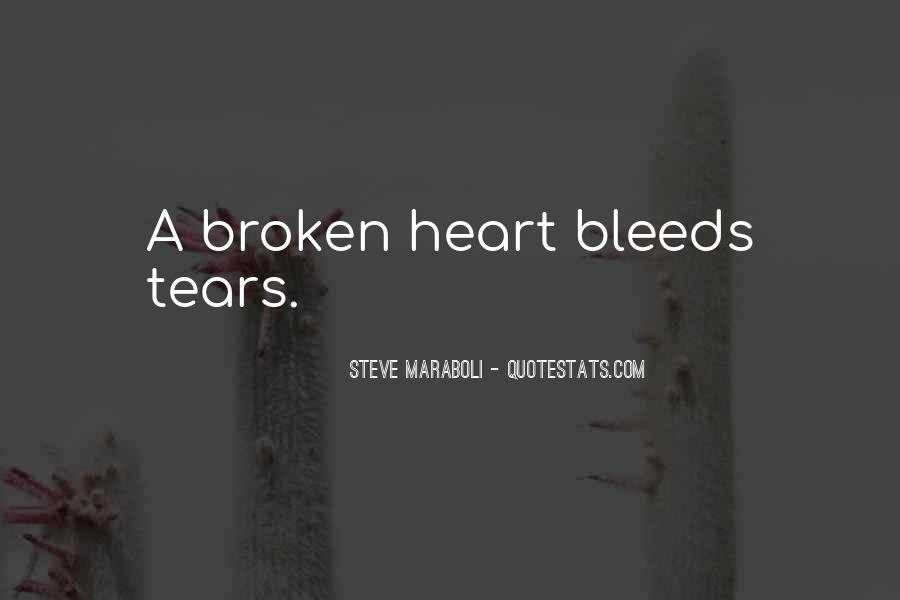 Broken Heart And Tears Quotes #1319527