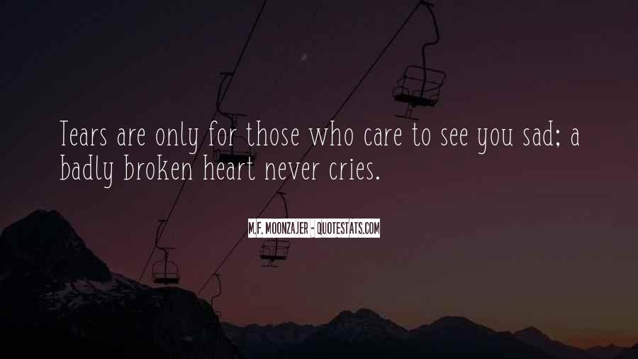 Broken Heart And Tears Quotes #1422623
