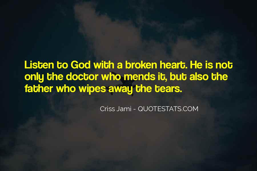 Broken Heart And Tears Quotes #1781518