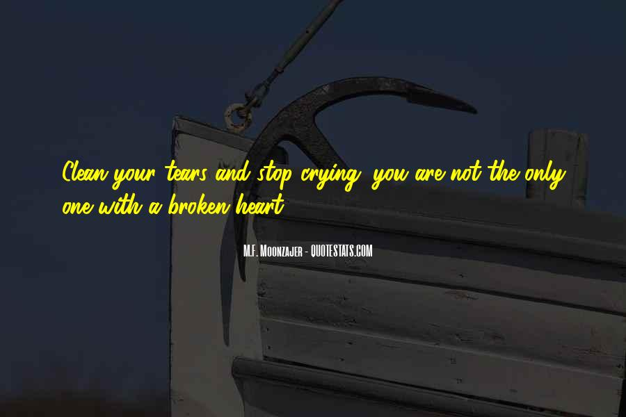 Broken Heart And Tears Quotes #344298