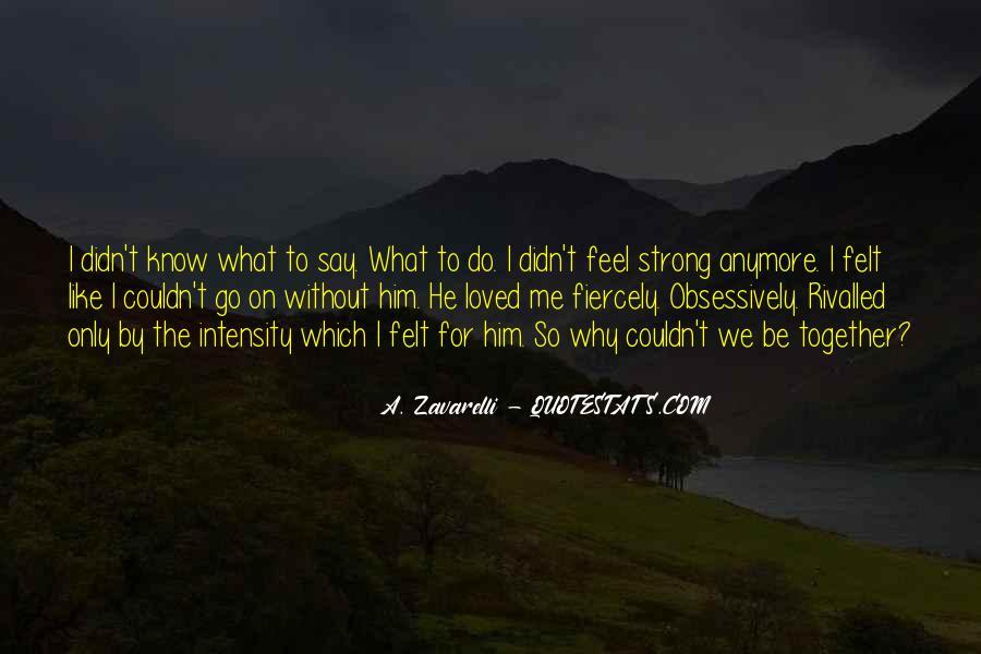 Broken Heart But Still Strong Quotes #1738825