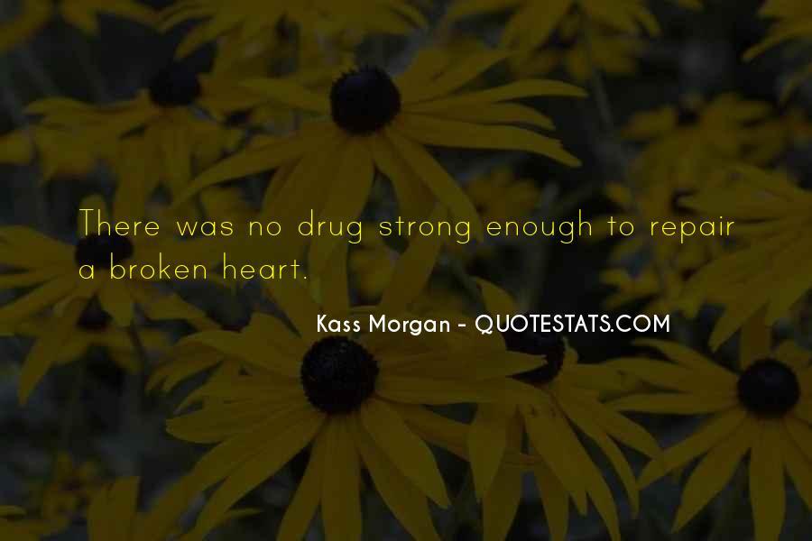 Broken Heart But Still Strong Quotes #257495