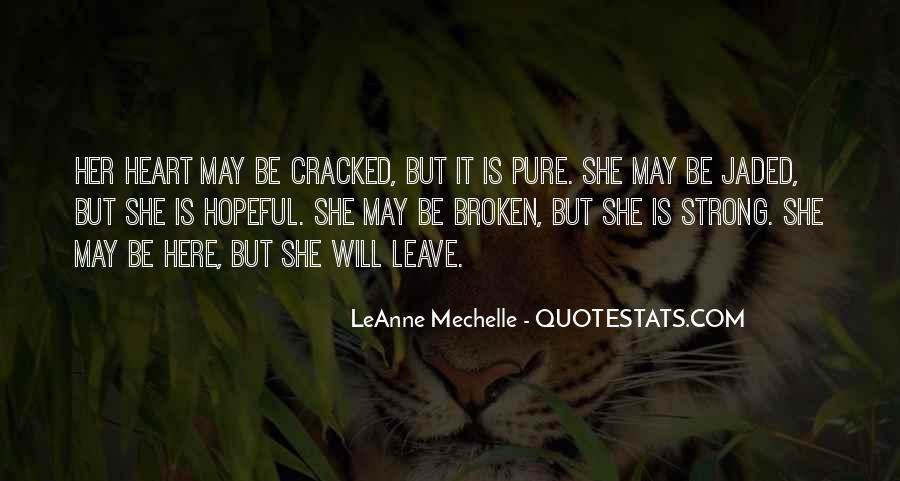 Broken Heart But Still Strong Quotes #426950
