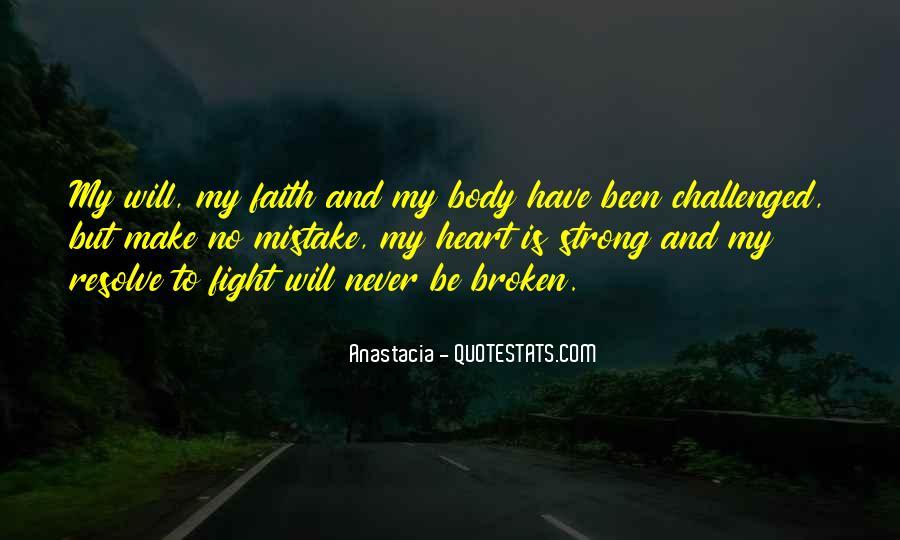 Broken Heart But Still Strong Quotes #859259