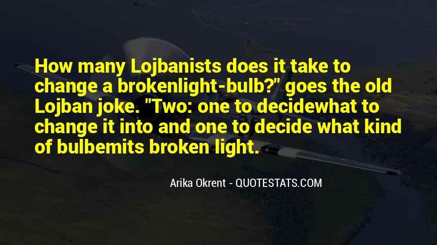 Broken Light Bulb Quotes #257909