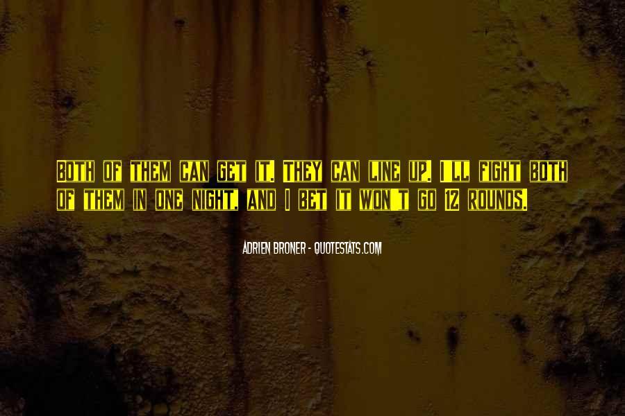 Broner Quotes #1075610