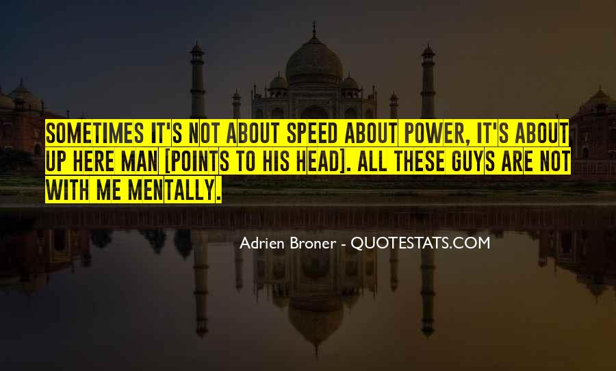 Broner Quotes #833130