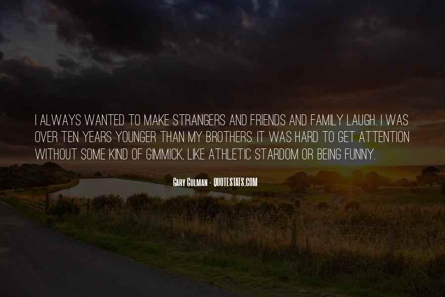 Brothers Being There For You Quotes #32699