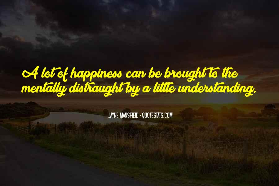 Brought Happiness Quotes #340361