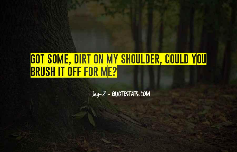Brush Your Shoulders Off Quotes #220745